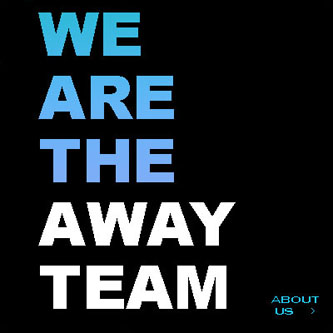We are the Away Team